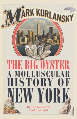 The Big Oyster : A Molluscular History of New York