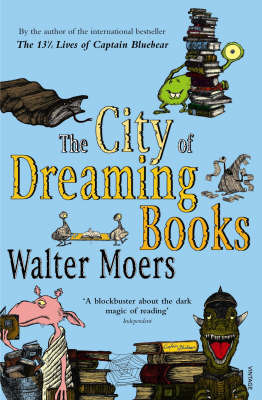 The City of Dreaming Books : A novel from Zamonia by Optimus Yarnspinner (translated from the Zamonian by Walter Moers)