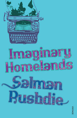 Imaginary Homelands : Essays and criticism 1981-1991