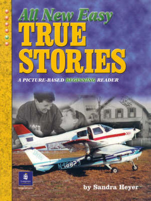 All New Easy True Stories : A picture-based beginning readeer