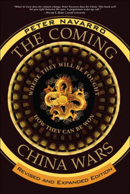 The Coming China Wars : Where they will be fought and how they can be won (revised edition 2008)