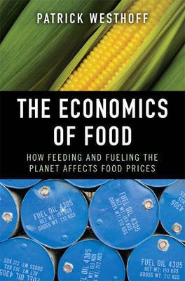 The Economics of Food : How Feeding and Fueling the Planet Affects Food Prices