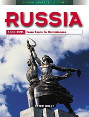 Russia 1855-1991: From Tsars to Commissars - Oxford