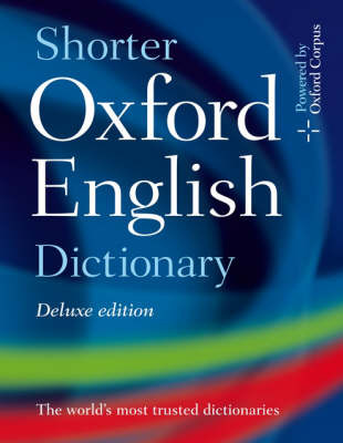 Shorter Oxford English Dictionary: Deluxe Edition with CD-ROM (Sixth Ed., 2007)