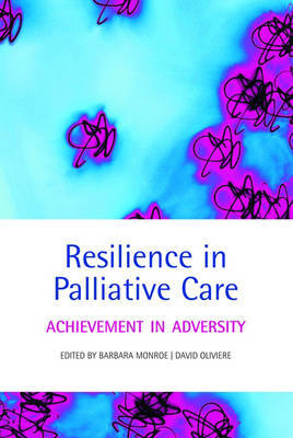 Resilience in Palliative Care: Achievement in Adversity