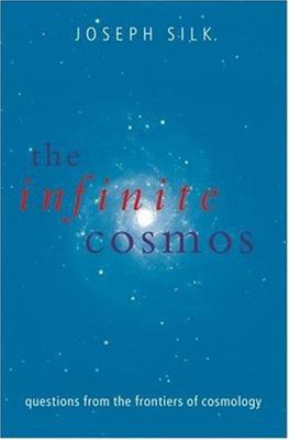 The Infinite Cosmos - Questions from the frontiers of cosmology