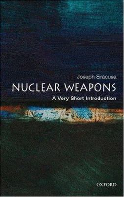 Nuclear Weapons (A Very Short Introduction)