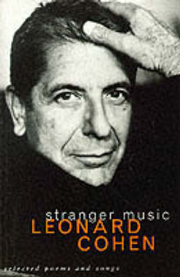 Stranger Music : Selected Poems and Songs (1993)