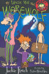 My Uncle Wal the Werewolf (Wacky Families #5)