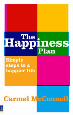 The Happiness Plan : Simple steps to a happier life
