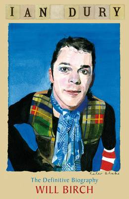 Ian Dury: the definitive biography