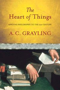 The Heart of Things : Applying philosophy to the 21st Century