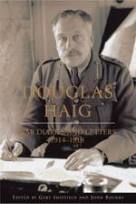 The Haig Diaries War Diaries and Letters - 1914-1918