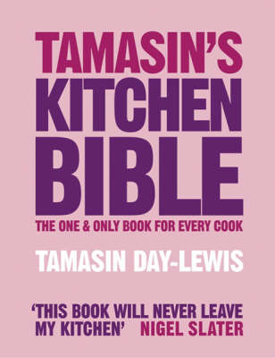 Tamasin's Kitchen Bible : The One and Only Book for Every Cook