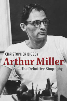 Arthur Miller : the definitive biography