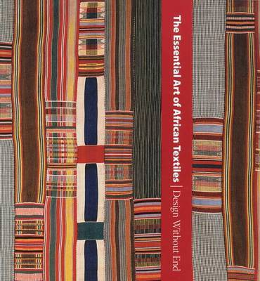 The Essential Art of African Textiles