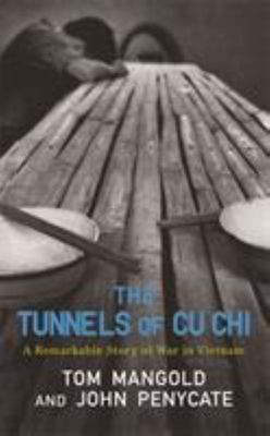 The Tunnels of Cu Chi : A Remarkable Story of War in Vietnam