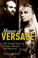 House of Versace: The untold story of genius, murder and survival