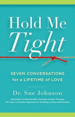 Hold Me Tight : Seven Conversations for a Lifetime of Love