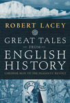 Great Tales from English History : #1 Cheddar Man to the Peasant's Revolt c.7150 BC - AD 1381