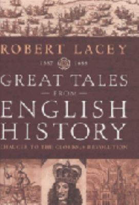 Great Tales from English History : #2 Chaucer to the Glorious Revolution 1387-1688