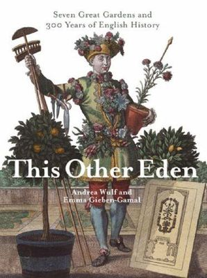 This Other Eden : seven great gardens and 300 years of English history