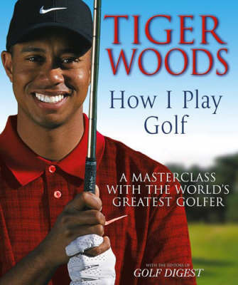 Tiger Woods : How I Play Golf