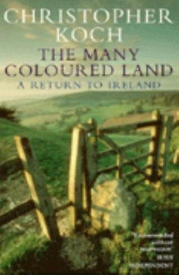 The Many-coloured Land:A Return to Ireland