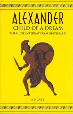 Alexander 1: Child of a Dream (Book 1 of 3)