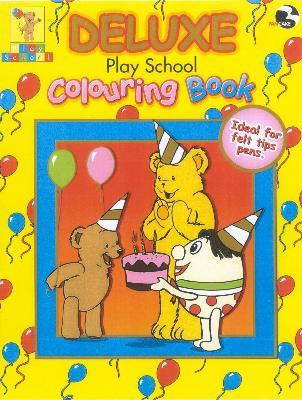 Play School Deluxe Colouring Bk