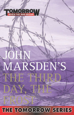 Third Day the Frost (Tomorrow Series #3 Film Tie-In)