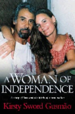 A Woman of Independence : A Story of Love and the Birth of a New Nation