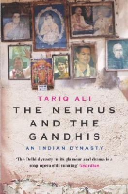 The Nehrus and the Gandhis : An Indian dynasty (3rd ed, 2004)