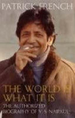 The World Is What It Is :The Authorised Biography of V.S. Naipaul - Out of Print