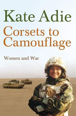 Corsets to Camouflage: Women and War