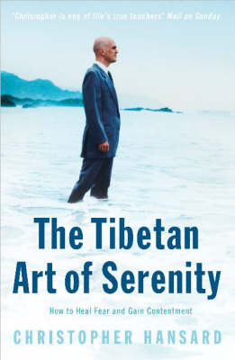 Tibetan Art of Serenity: How to Heal Fear and Gain Contentment