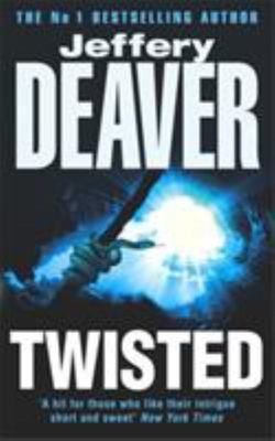 Twisted:Collected Stories of Jeffery Deaver Vol.I