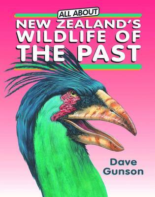 Wildlife of the Past (All About New Zealand...)
