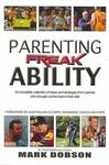 Parenting Freak Ability: How Ordinary Parents Unleashed Ability in Their Kids and How You Can Do it, Too