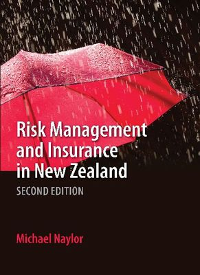 Risk Management and Insurance in New Zealand: Second Edition