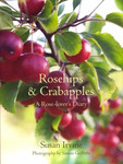 Rosehips and Crabapples : A Rose-Lover's diary