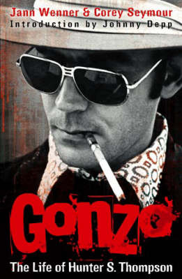 Gonzo : The Life of Hunter S. Thompson - An oral biography