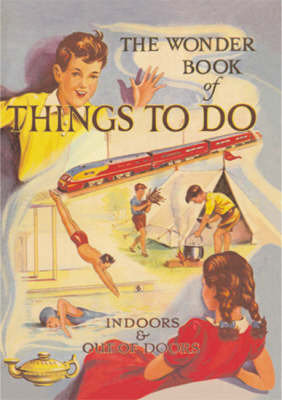 The Wonder Book of Things to Do: Indoors and Out of Doors (3rd ed.)