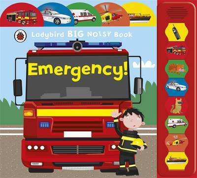 Emergency! (Big Noisy Book)