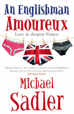 An Englishman Amoureux : Love in Deepest France