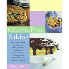 Gluten-Free Baking : More Than 125 Recipes for Delectable Sweet and Savory Baked Goods, Including Cakes, Pies, Quick Breads, Muffins, Cookies and other delights