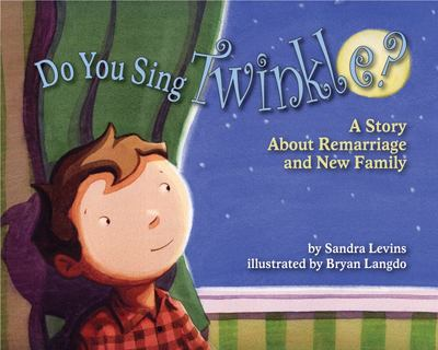 Do You Sing Twinkle? A Story about Remarriage and New Family
