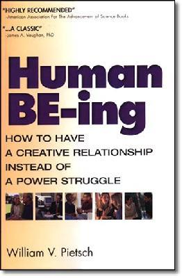 Human Be-Ing : How to Have a Creative Relationship Instead of a Power Struggle