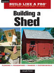Building A Shed (Building Like A Pro)