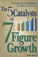 The 5 Catalysts of 7 figure Growth